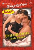 Under The Covers (Mills & Boon Temptation) (eBook, ePUB)
