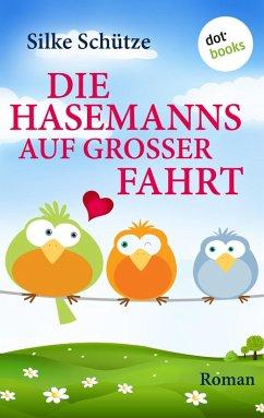 Die Hasemanns auf großer Fahrt (eBook, ePUB) - Schütze, Silke