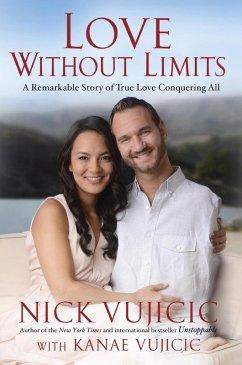 Love Without Limits (eBook, ePUB) - Vujicic, Nick; Vujicic, Kanae