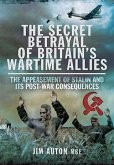 Secret Betrayal of Britain's Wartime Allies (eBook, PDF)