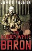 The Bloody White Baron (eBook, ePUB)