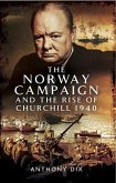 Norway Campaign and the Rise of Churchill 1940 (eBook, ePUB)
