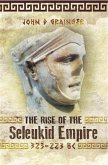 Rise of the Seleukid Empire (323-223 BC) (eBook, ePUB)