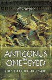 Antigonus the One-Eyed (eBook, PDF)