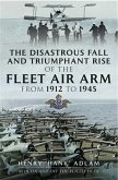 Disastrous Fall and `Triumphant Rise of the Fleet Air Arm from 1912 to 1945 (eBook, PDF)
