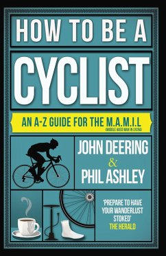 How to be a Cyclist (eBook, ePUB) - Deering, John