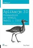 Aplikacje 3D. Przewodnik po HTML5, WebGL i CSS3 (eBook, ePUB)