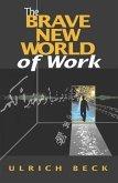 The Brave New World of Work (eBook, PDF)