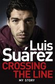 Luis Suarez: Crossing the Line - My Story (eBook, ePUB)