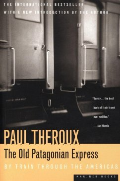 The Old Patagonian Express (eBook, ePUB) - Theroux, Paul