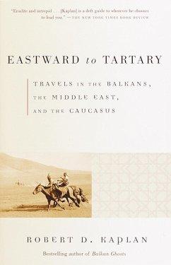 Eastward to Tartary (eBook, ePUB) - Kaplan, Robert D.