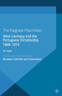 West Germany and the Portuguese Dictatorship, 1968–1974 (eBook, PDF)