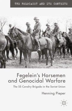 Fegelein's Horsemen and Genocidal Warfare (eBook, PDF)