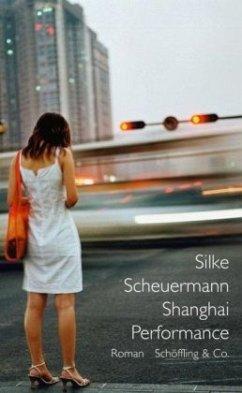 Shanghai Performance (Mängelexemplar) - Scheuermann, Silke