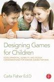 Designing Games for Children (eBook, PDF)