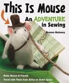 This Is Mouse-An Adventure in Sewing (eBook, ePUB)