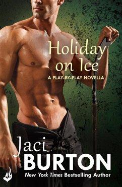Holiday On Ice: A Play-By-Play Novella 8.5 (eBo...