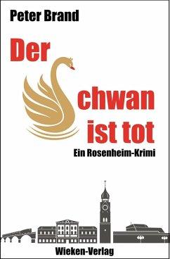 Der Schwan ist tot (eBook, ePUB) - Brand, Peter