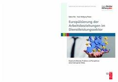 Europäisierung der Arbeitsbeziehungen im Dienstleistungssektor - Rüb, Stefan; Platzer, Hans-Wolfgang