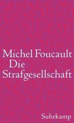 Die Strafgesellschaft - Foucault, Michel