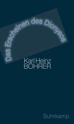 Das Erscheinen des Dionysos - Bohrer, Karl Heinz
