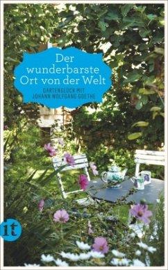 »Der wunderbarste Ort von der Welt« - Goethe, Johann Wolfgang von