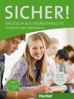 Sicher! C1/1. Kurs- und Arbeitsbuch mit CD-ROM zum Arbeitsbuch. Lektion 1-6 - Perlmann-Balme, Michaela;Schwalb, Susanne;Matussek, Magdalena