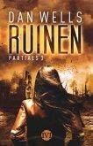 Ruinen / Partials Bd.3