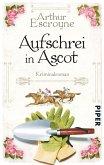 Aufschrei in Ascot / Arthur Escroyne und Rosemary Daybell Bd.2
