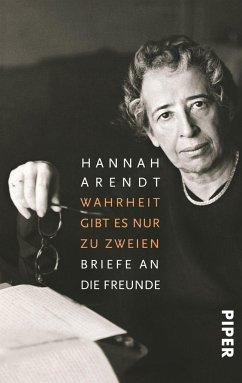 Wahrheit gibt es nur zu zweien - Arendt, Hannah