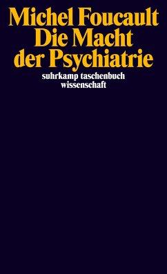 Die Macht der Psychiatrie - Foucault, Michel