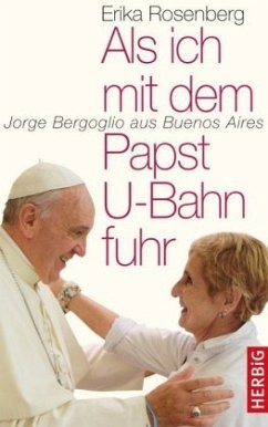 Als ich mit dem Papst U-Bahn fuhr - Rosenberg, Erika