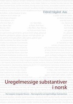 Uregelmessige substantiver i norsk - Aas, Eldrid Hågård