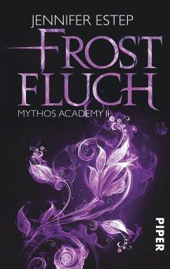 Frostfluch / Mythos Academy Bd.2 - Estep, Jennifer