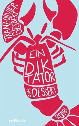 Ein Diktator zum Dessert - Giesbert, Franz-Olivier