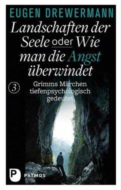 Landschaften der Seele oder: Wie man die Angst überwindet - Drewermann, Eugen
