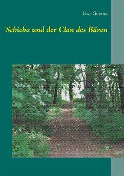 Schicha und der Clan des Bären