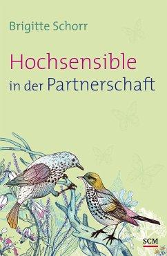Hochsensible in der Partnerschaft - Schorr, Brigitte
