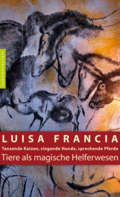 Tiere als magische Helferwesen - Francia, Luisa