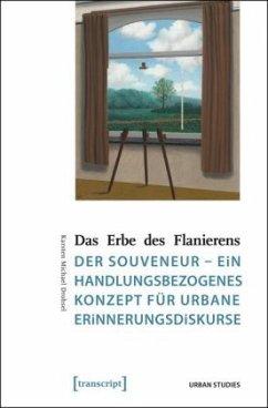 Das Erbe des Flanierens - Drohsel, Karsten M.