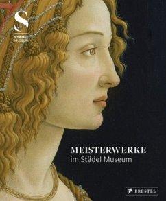 Meisterwerke im Städel Museum - Leuthäußer, Franziska