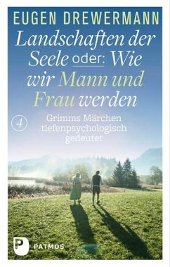 Landschaften der Seele oder: Wie wir Mann und Frau werden - Drewermann, Eugen