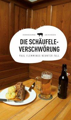 Die Schäufele-Verschwörung / Paul Flemming Bd.9 (eBook, ePUB) - Beinßen, Jan