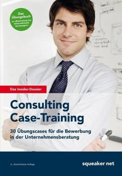 Das Insider-Dossier: Consulting Case-Training (eBook, ePUB) - Reineke, Tanja; Razisberger, Ralph; Menden, Stefan