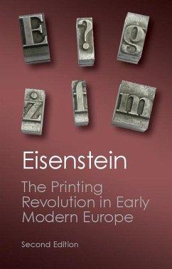 Printing Revolution in Early Modern Europe (eBook, ePUB) - Eisenstein, Elizabeth L.