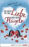 Die Sache mit der Liebe und den Flügeln (eBook, ePUB)