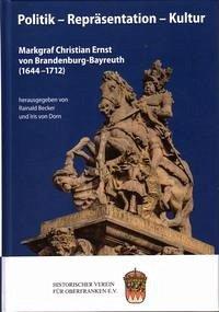 Markgraf Christian Ernst von Brandenburg-Bayreuth (1644-1712)