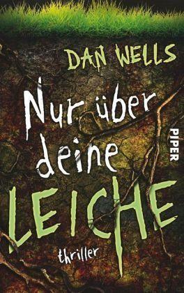 Nur über deine Leiche / John Cleaver Bd.5 von Dan Wells ...