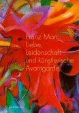 Franz Marc: Liebe, Leidenschaft und künstlerische Avantgarde