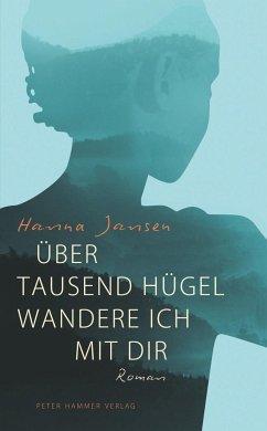 Über tausend Hügel wandere ich mit dir - Jansen, Hanna